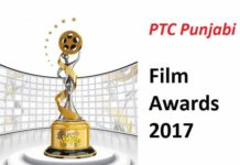 PTC PUNJABI FILM AWARDS 2017